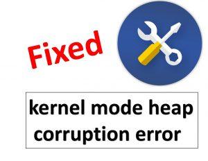 kernel mode heap corruption