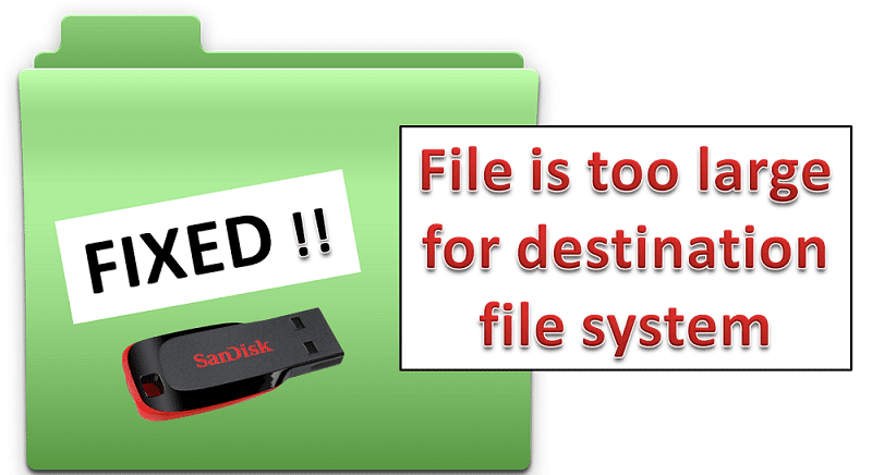 The file is too large for the target file system