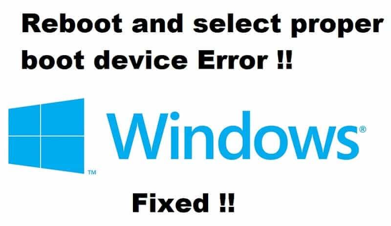 Reboot and select proper boot device Error windows 10